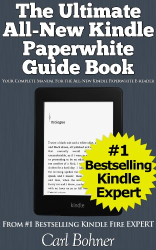 The Ultimate All-New Kindle Paperwhite Guide Book (Your Complete ...