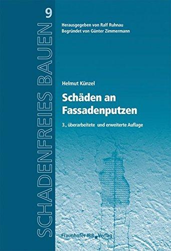 Schäden an Fassadenputzen.: Reihe begründet von Günter Zimmermann. (Schadenfreies Bauen)