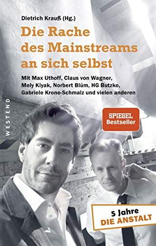 """Die Rache des Mainstreams an sich selbst: 5 Jahre """"Die Anstalt"""" - mit Max Uthoff, Claus von Wagner, Mely Kiyak, Norbert Blüm, HG Butzko, Fabio De Masi und vielen anderen"""