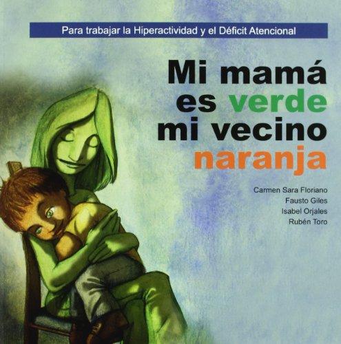 Mi mama es verde, mi vecino naranja (Cuento Contigo) por Carmen Sara