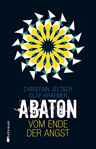 Abaton (Band 1): Vom Ende der Angst (German Edition)