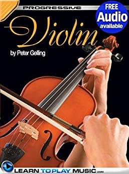 Violin Lessons: Teach Yourself How to Play Violin (Free Audio Available) (Progressive) by [LearnToPlayMusic.com, Gelling, Peter]
