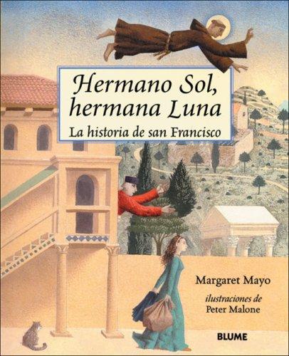 Hermano sol, hermana Luna. la historia de san Francisco por Margaret Mayo