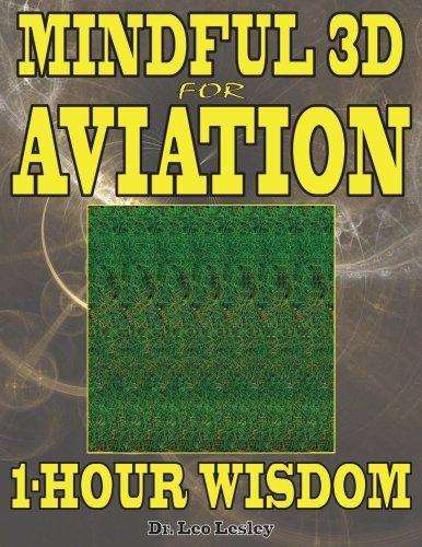 Mindful 3D for Aviation: 1-Hour Wisdom: Volume 1 por Dr. Leo Lesley