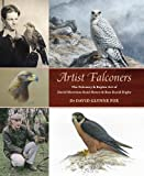 Artist Falconers: The Falconry and Raptor Art of David Morrison Reid-Henry and Ron David Digby