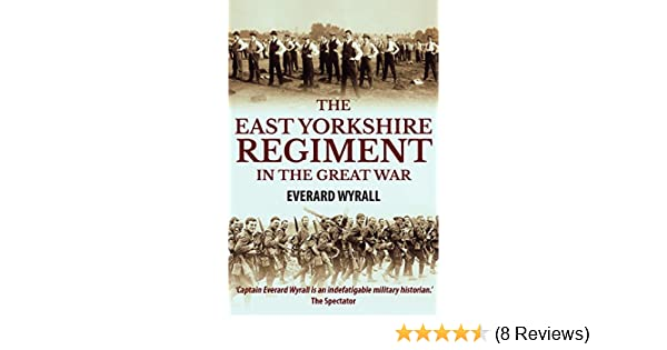The east yorkshire regiment in the great war 1914 1918 ebook the east yorkshire regiment in the great war 1914 1918 ebook everard wyrall amazon kindle store fandeluxe Choice Image