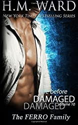 Life Before Damaged, Vol. 10 (The Ferro Family): Volume 10 (Life Before Damaged (The Ferro Family)) by H. M. Ward (2015-11-03)