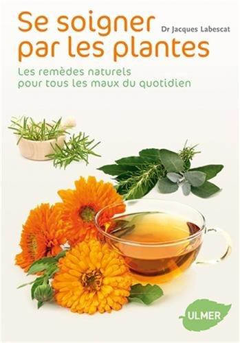 Se soigner par les plantes par Jacques Labescat