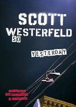 So Yesterday von [Westerfeld, Scott]