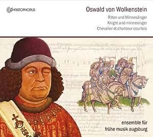 Oswald von Wolkenstein - Ritter und Minnesänger