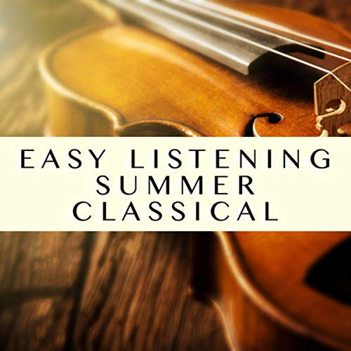 Easy Listening Summer Classical