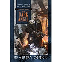 The Dark Angel: The Complete Tales of Jules de Grandin, Volume Three: 3