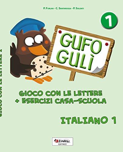 Gufo Gulì 1: gioco con le lettere + esercizi casa-scuola
