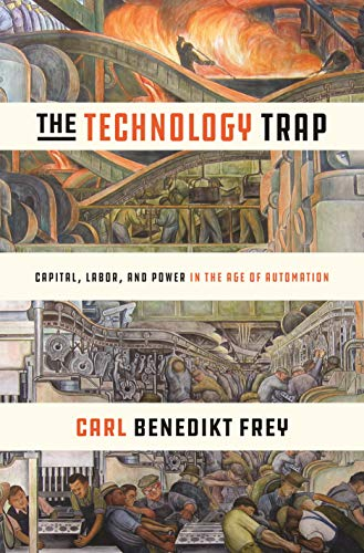 The Technology Trap: Capital, Labor, and Power in the Age of Automation (English Edition)