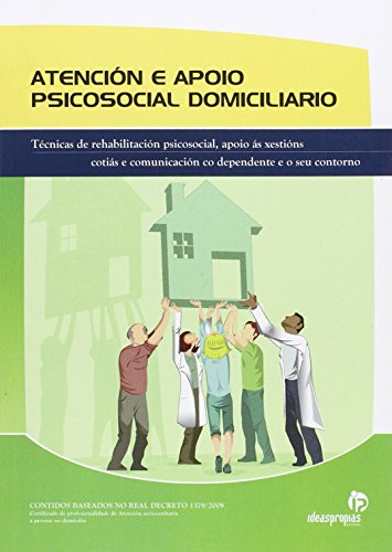Atención e apoio psicosocial domiciliario : técnicas de rehabilitación psicosocial, apoio ás xestións cotiás e comunicación co dependente e o seu contorno