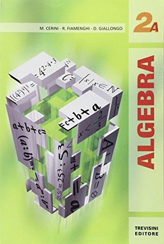 Algebra 2. Tomo A. Con espansione online. Per le Scuole superiori
