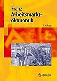 Arbeitsmarktökonomik (Springer-Lehrbuch)
