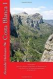 Costa Blanca I: Wanderführer Spanien: Wanderführer durch die schönsten Landschaften im Hinterland der Costa Blanca und zum schönsten Strand