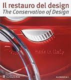 Restauro del design-The conservation of design. Riflessioni ed esperienze dal progetto di studio e conservazione sulla collezione storica del premio Compasso d'Oro.