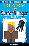 Diary of a Surfer Villager: Book 2: (an unofficial Minecraft book)
