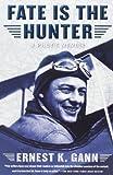 Fate is the Hunter: A Pilot's Memoir