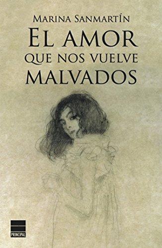 El amor que nos vuelve malvados por Marina Sanmartín