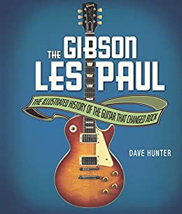 The Gibson Les Paul (English Edition) eBook: Hunter, Dave: Amazon ...