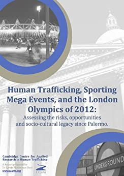 Human Trafficking, Sporting Mega-Events, and the London Olympics of 2012. (CCARHT  Trafficking Files) by [Ford, Carrie Pemberton]