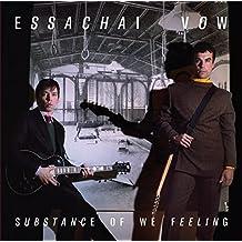 Essachai Vow: Substance Of We Feeling