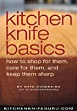 Kitchen Knife Basics: How to Shop for Them, Care for Them, and Keep Them Sharp (English Edition)