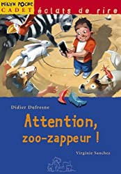 Attention, zoo-zappeur !