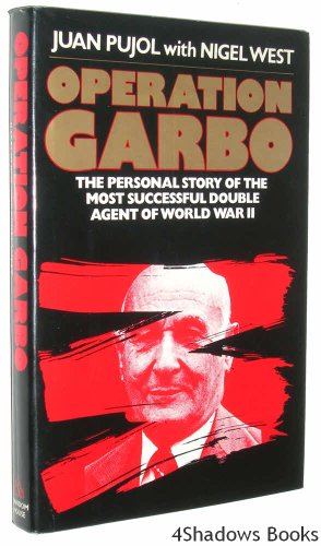 Operation Garbo: The Personal Story of the Most Successful Double Agent of World War II por Juan Pujol
