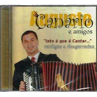 Augusto Canario E Amgos - Isto E Que E Cantar?Cantigas E Desgarradas [CD] 2006