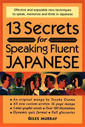 13 Secrets for Speaking Fluent Japanese por Giles Murray
