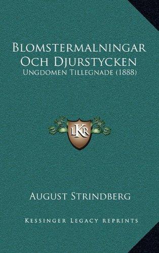 Blomstermalningar Och Djurstycken: Ungdomen Tillegnade (1888)