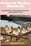 #8: Backyard Chicken  Handbook: For Keeping your birds healthy and productive