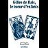 Gilles de Rais, le tueur d'enfants