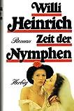 Zeit der Nymphen - Willi. Heinrich
