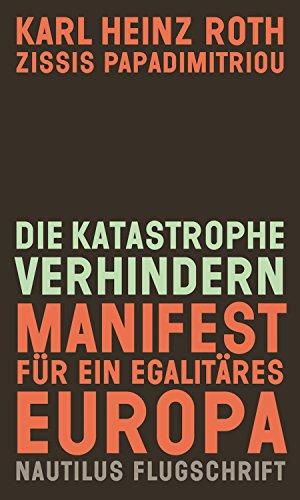 Die Katastrophe verhindern: Manifest für ein egalitäres Europa - Nautilus Flugschrift