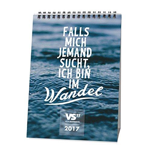 VISUAL STATEMENTS® Monats-Tischkalender 2017 WANDEL mit Sprüchen und Bildern / Verschiedene Varianten / Mit stabilem Tischaufsteller / 250g/m² schwerer Qualitätsdruck / 14,8 x 21,0 cm (DIN A5)