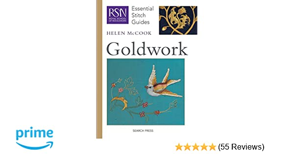 94b3cd68e7e Goldwork (RSN Essential Stitch Guides)  Amazon.co.uk  Helen McCook   9781844487028  Books