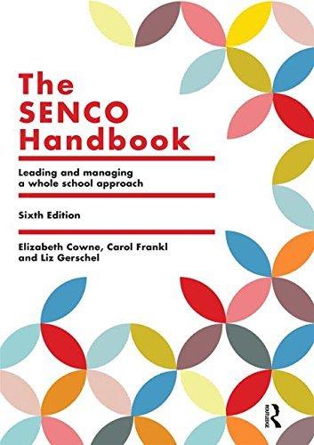 The SENCo Handbook: Leading and Managing a Whole School Approach by Cowne, Elizabeth, Frankl, Carol, Gerschel, Liz (June 8, 2015) Paperback