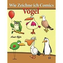 Wie Zeichne ich Comics - Vögel: Zeichnen Bücher: Zeichnen für Anfänger Bücher