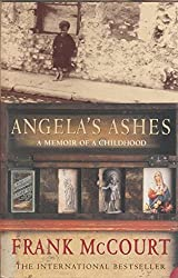 Angela's Ashes - a Memoir of a Childhood