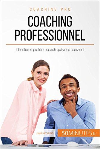 Coaching professionnel: Identifier le profil du coach qui vous convient