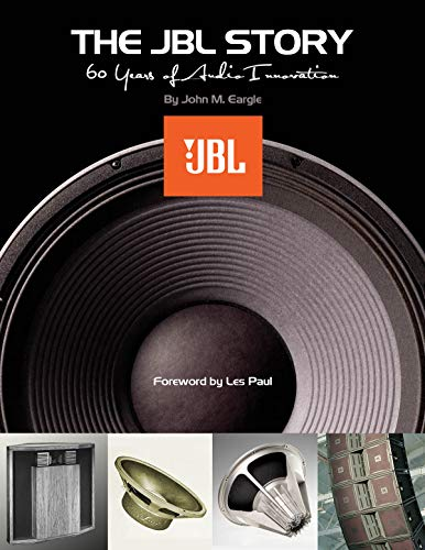 The JBL Story: 60 Years of Audio Innovation: Sixty Years of Audio Innovation 60 Audio