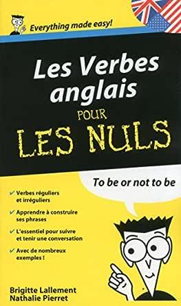 Les Verbes Anglais Pour Les Nuls Ebook Pierret Nathalie Lallement Brigitte Amazon Fr