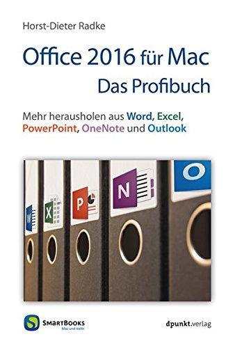 Office 2016 für Mac - Das Profibuch (Edition SmartBooks): Mehr herausholen aus Word, Excel, PowerPoint, OneNote und Outlook
