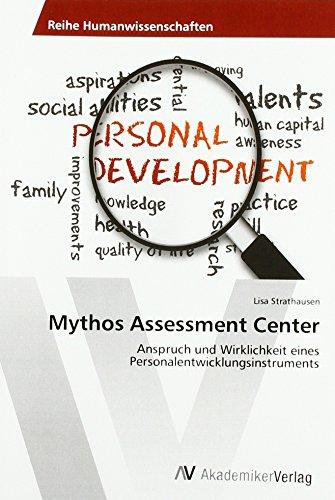 Mythos Assessment Center: Anspruch und Wirklichkeit eines Personalentwicklungsinstruments par Lisa Strathausen