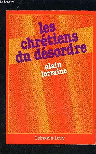 Les Chrétiens du désordre par Alain Lorraine